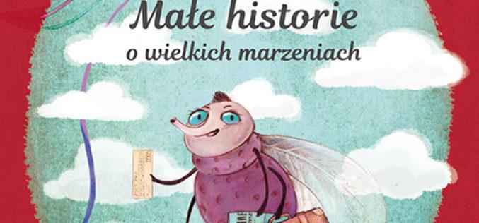 """Marta H. Milewska, """"Małe historie o wielkich marzeniach"""""""