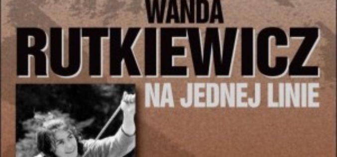 """Wanda Rutkiewicz, """"Na jednej linie"""""""