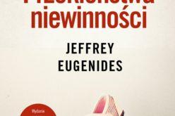 """Eugenides Jeffrey, """"Przekleństwa niewinności"""""""