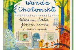 """Wanda Chotomska, """"Wiosna, lato, jesień, zima w moich rymach"""""""