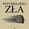 Psychologia zła. Wyd. II Jak Hitler omamił umysły