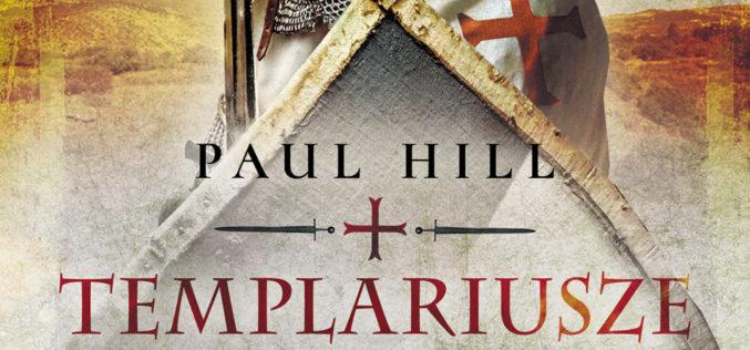 """""""Templariusze na wojnie. 1120-1312"""" Paula Hilla  już 21 maja w księgarniach!"""