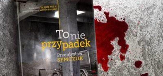 TO NIE PRZYPADEK – nowa książka Przemysława Semczuka!