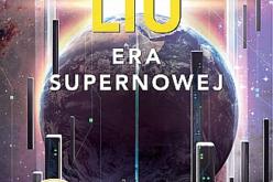 """Cixin Liu, """"Era supernowej"""" – zapowiedź DW REBIS"""