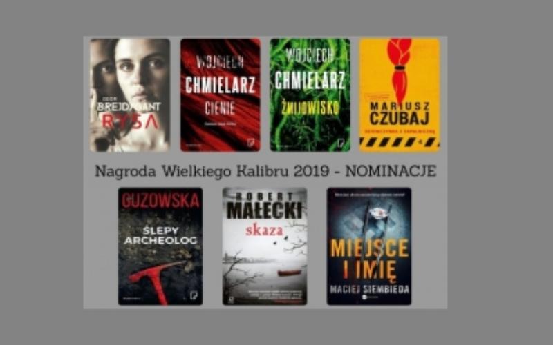 Nominacje do Nagrody Wielkiego Kalibru 2019