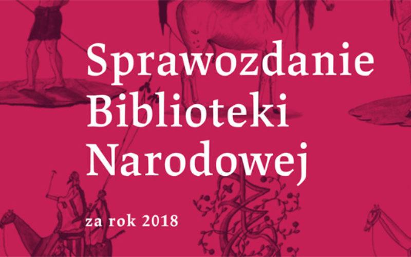 Sprawozdanie Biblioteki Narodowej za rok 2018