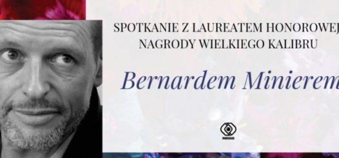 Dom Wydawniczy Rebis zaprasza na spotkanie z tegorocznym laureatem Honorowej Nagrody Wielkiego Kalibru – Bernardem Minierem!