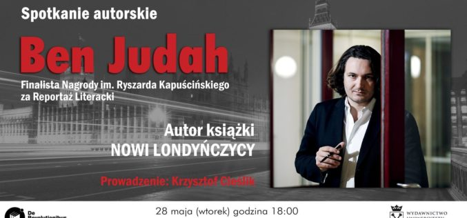 Ben Judah, finalista Nagrody imienia Ryszarda Kapuścińskiego w Krakowie!