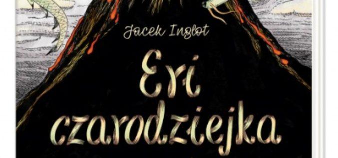 Jacek Inglot, Eri czarodziejka