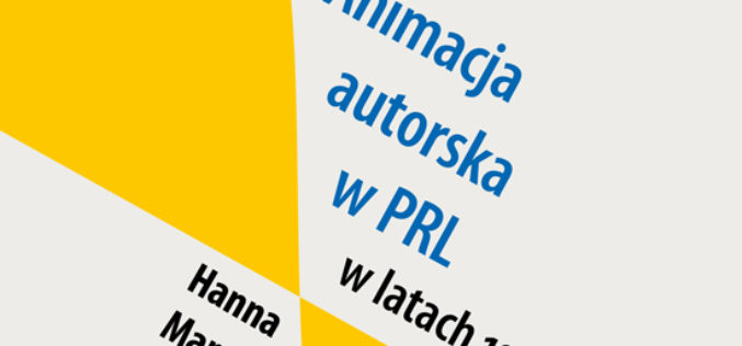 """""""Animacja autorska w PRL w latach 1957 – 1968"""""""