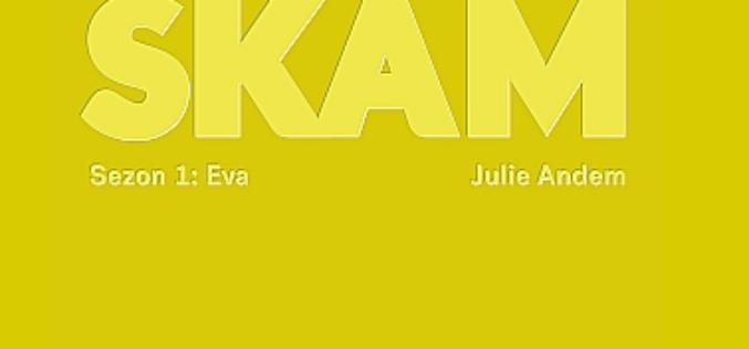 SKAM – norweski serial, który podbił serca widzów na całym świecie, teraz w wersji książkowej!