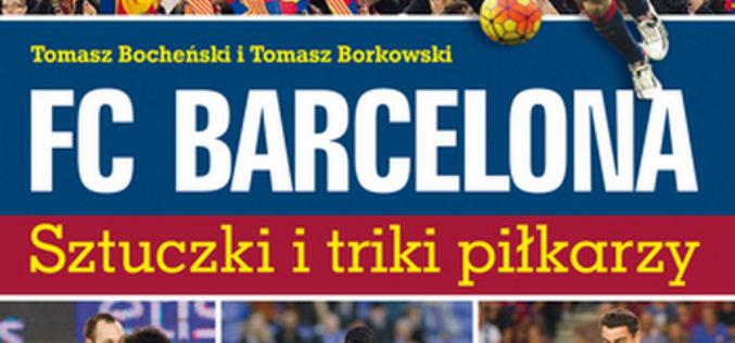 FC Barcelona. Sztuczki i triki piłkarzy. Wyd. II