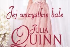 Polska premiera – Jej wszystkie bale Julii Quinn!