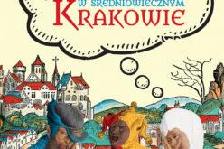 Jak przetrwać w średniowiecznym Krakowie