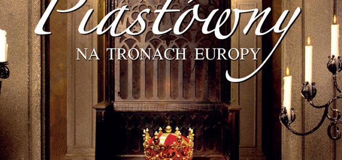 Piastówny na tronach Europy