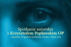 """Zaproszenie na spotkanie z Krzysztofem Popławskim OP, autorem książki """"24 godziny kochania"""""""