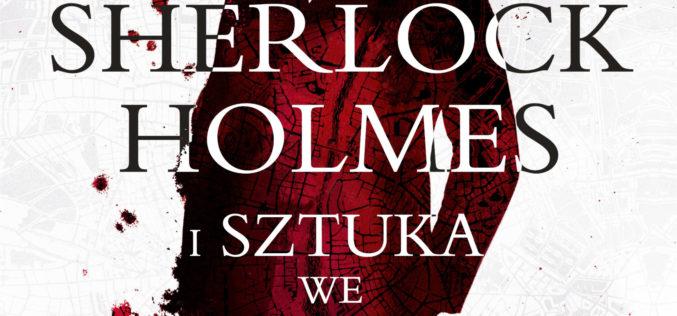 """""""Sherlock Holmes i sztuka we krwi"""" Bonnine MacBird w Wydawnictwie Amber!"""
