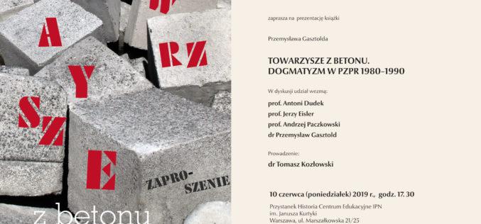"""""""Towarzysze z betonu. Dogmatyzm w PZPR 1980–1990"""" zaproszenie na prezentację książki"""