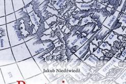 """Jakub Niedźwiedź """"Poeta i mapa. Jan Kochanowski a kartografia XVI wieku"""""""