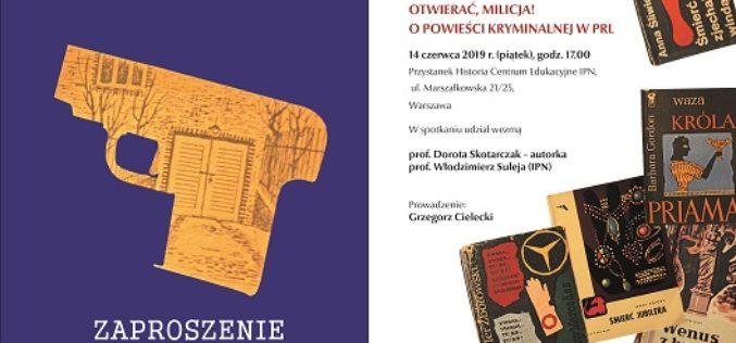 Dyskusja wokół książki Doroty Skotarczak, Otwierać, milicja! O powieści kryminalnej w PRL