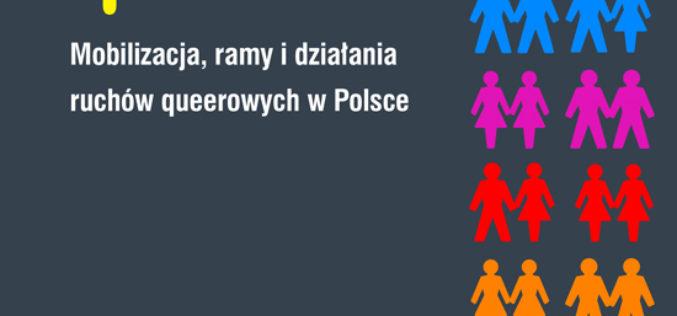 Solidarność queerowa. Mobilizacja, ramy i działania ruchów queerowych w Polsce