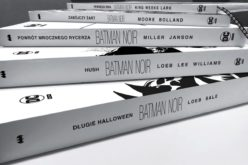 BATMAN NOIR ekskluzywna kolekcja z okazji 80-lecia Mrocznego Rycerza!