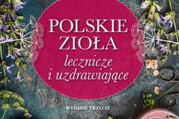 Polskie zioła lecznicze i uzdrawiające. Wyd. III