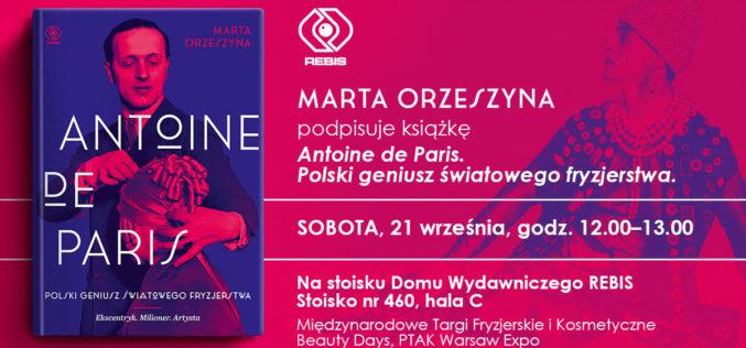 """DW REBIS zaprasza na otwarcie wystawy """"Antoine. Oddany pięknu"""" i premierę książki Marty Orzeszyny """"Antoine de Paris"""""""
