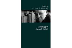 """Nakład wyczerpany! Dodruk eseju """"Caravaggio. Światło i cień"""" Herlinga-Grudzińskiego"""