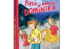 Piąta babcia Dominika – nowa książka Katarzyny Ryrych