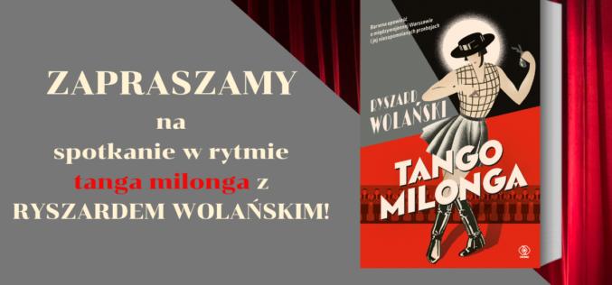 TANGO MILONGA – DW Rebis zaprasza na spotkanie z Ryszardem Wolańskim. Przenieśmy się do Warszawy czasów międzywojnia!