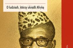 """Paul Kenyon, """"Ziemia dyktatorów. O ludziach, którzy ukradli Afrykę"""""""