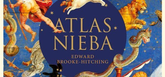 Już 12 listopada trafi do księgarń długo oczekiwany ATLAS NIEBA autorstwa Edwarda Brooke-Hitchinga