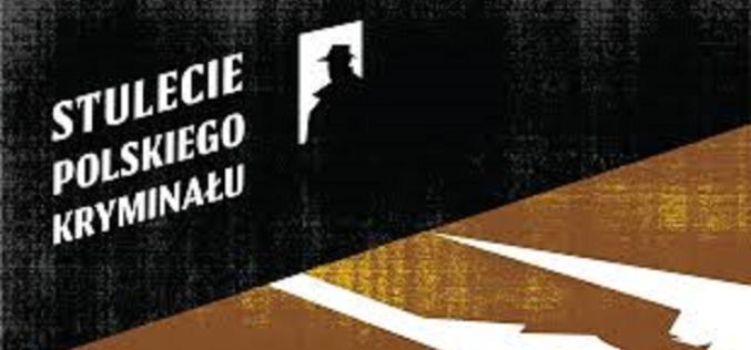 """Wyniki konkursu na opowiadanie kryminalne lub sensacyjne """"Stulecie polskiego kryminału"""""""