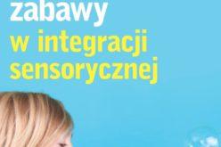 Zabawy i aktywności z zakresu integracji sensorycznej