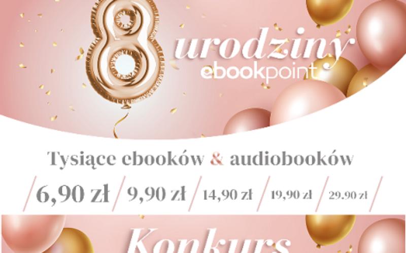 Promocja na 8. urodziny Ebookpoint przedłużona!