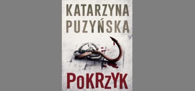 """""""Pokrzyk"""" – nowy kryminał Katarzyny Puzyńskiej"""