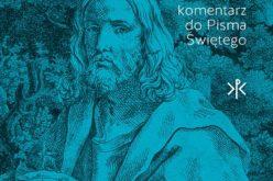Katolicki Komentarz do Pisma Świętego – osobisty towarzysz w lekturze Słowa