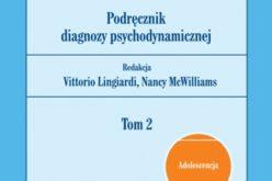 """Vittorio Lingiardi, Nancy McWilliams """"PDM-2. Podręcznik diagnozy psychodynamicznej. Tom 2"""""""