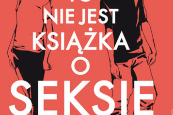 Poradnik pt. To nie jest książka o seksie poleca Sylwia Chutnik