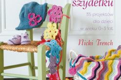 Ubranka na szydełku dla dzieci. 35 projektów dla dzieci w wieku 0–3 lat
