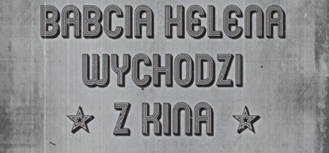 """Andrzej Pitrus, """"Babcia Helena wychodzi z kina"""""""