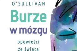 "Suzanne O'Sulivan ""Burze w mózgu"""