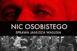 """Łazarewicz Cezary, """"Nic osobistego. Sprawa Janusza Walusia"""""""
