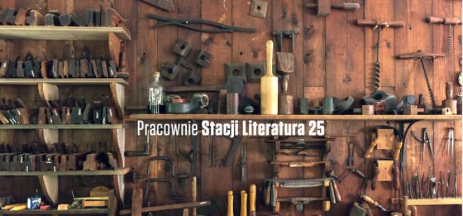Nabór do projektów i Pracowni Stacji Literatura 25