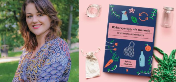 """Wydawnictwo Buchmann zaprasza na spotkanie autorskie z Sylwią Majcher, z okazji premiery książki """"Wykorzystuję, nie marnuję. 52 wyzwania zero waste"""""""