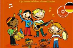 Śpiewaj i ucz się. Piosenki niemieckie z przewodnikiem dla rodziców