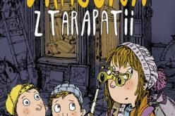 """""""Dragona z Tarapatii"""". Nowa książka dla dzieci Joanny Wachowiak"""