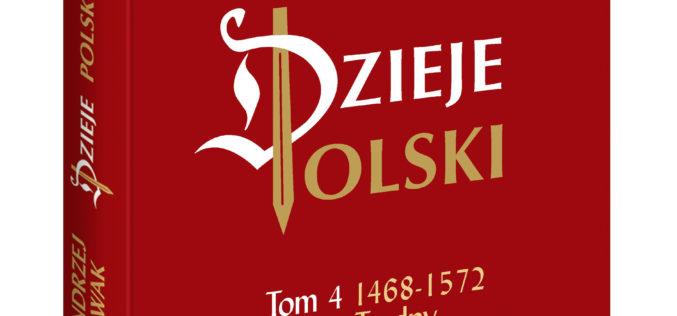 """Ukazał się czwarty tom """"Dziejów Polski"""" prof. Andrzeja Nowaka! Wiek złoty, ale trudny"""