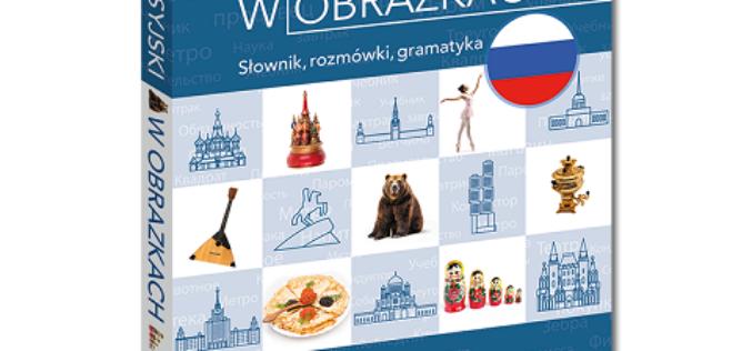 Rosyjski w obrazkach – słówka, rozmówki, gramatyka